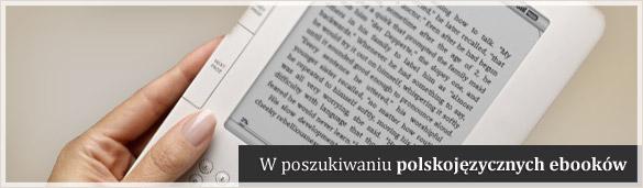 Gdzie kupić ebooki? W poszukiwaniu polskojęzycznych eksiążek