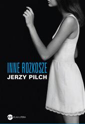 Jerzy Pilch - Inne Rozkosze ebook